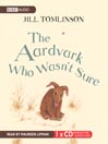 The Aardvark Who Wasn&#39;t Sure (MP3)